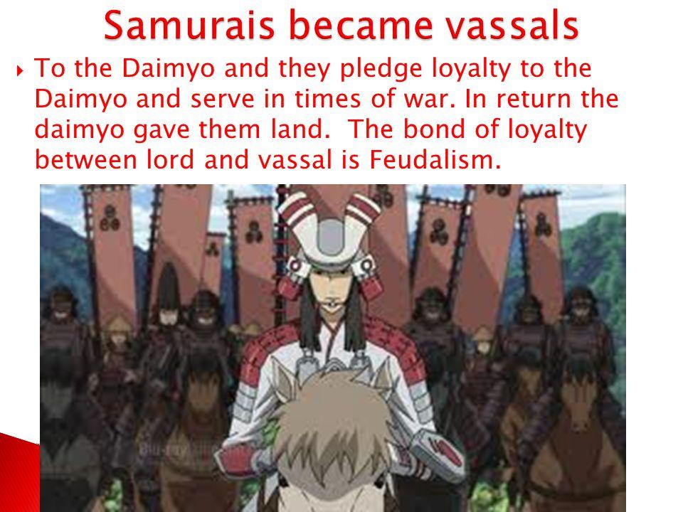 Samurais became vassals