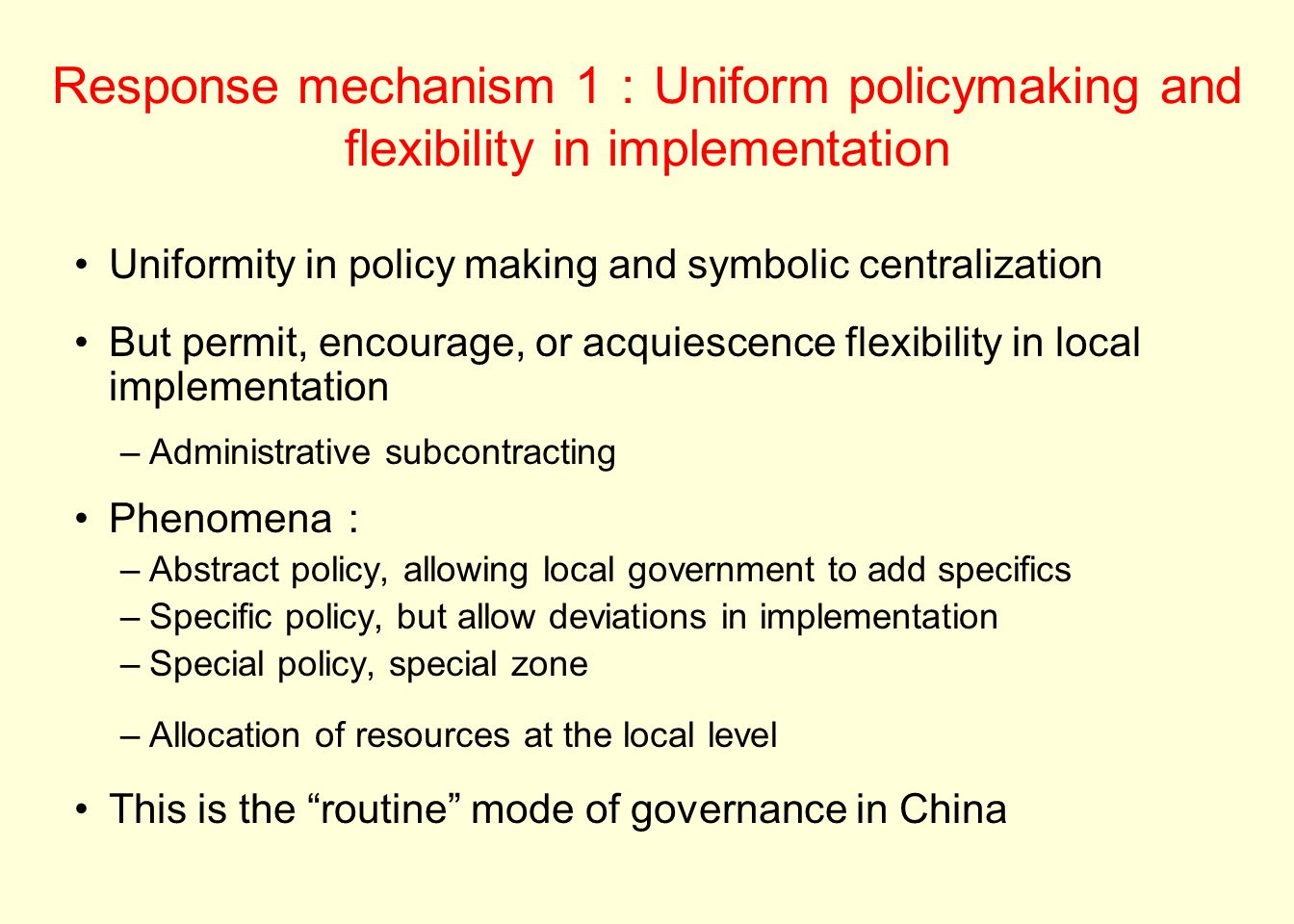Response mechanism 1:Uniform policymaking and flexibility in implementation