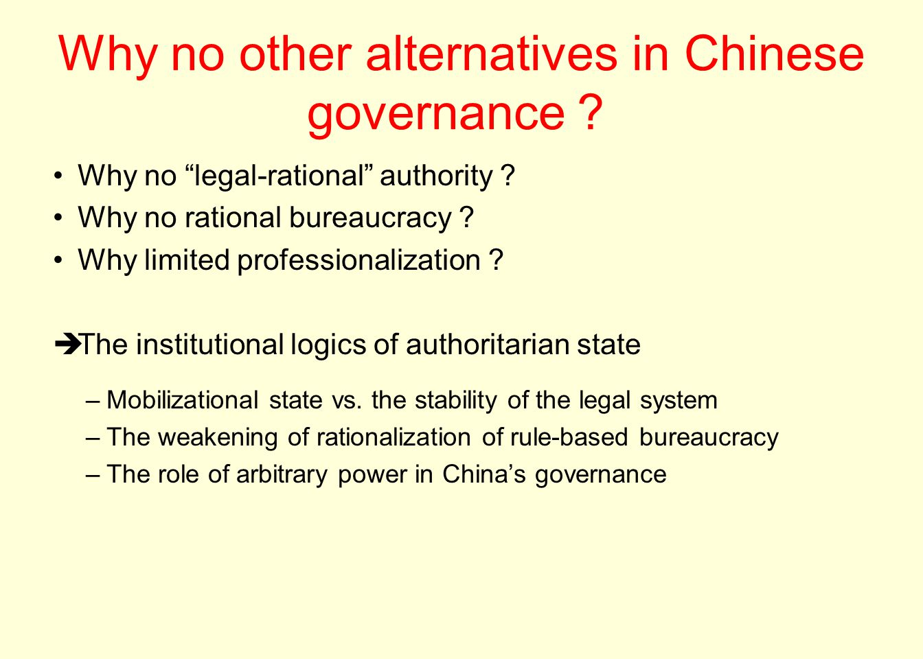Why no other alternatives in Chinese governance?