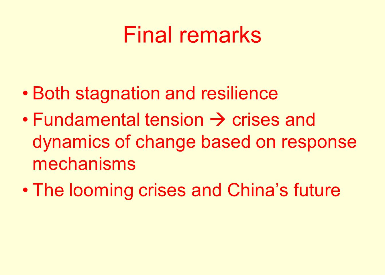 Final remarks Both stagnation and resilience