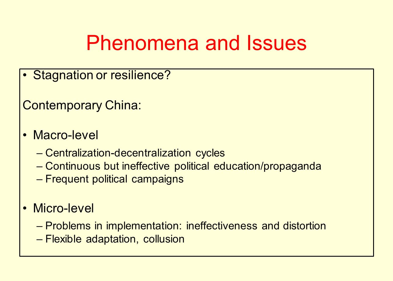 Phenomena and Issues Stagnation or resilience Contemporary China: