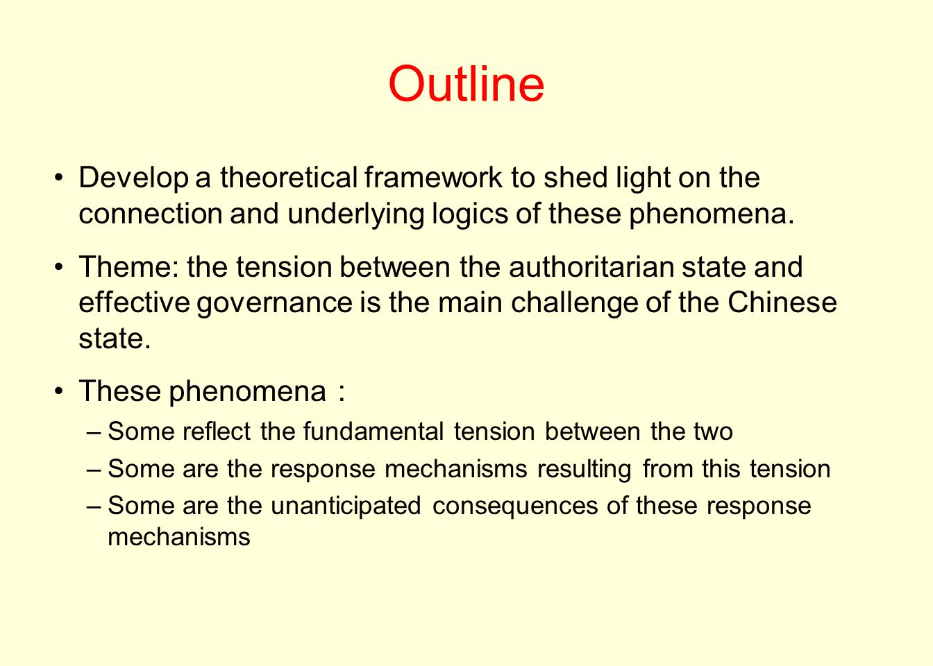 Outline Develop a theoretical framework to shed light on the connection and underlying logics of these phenomena.