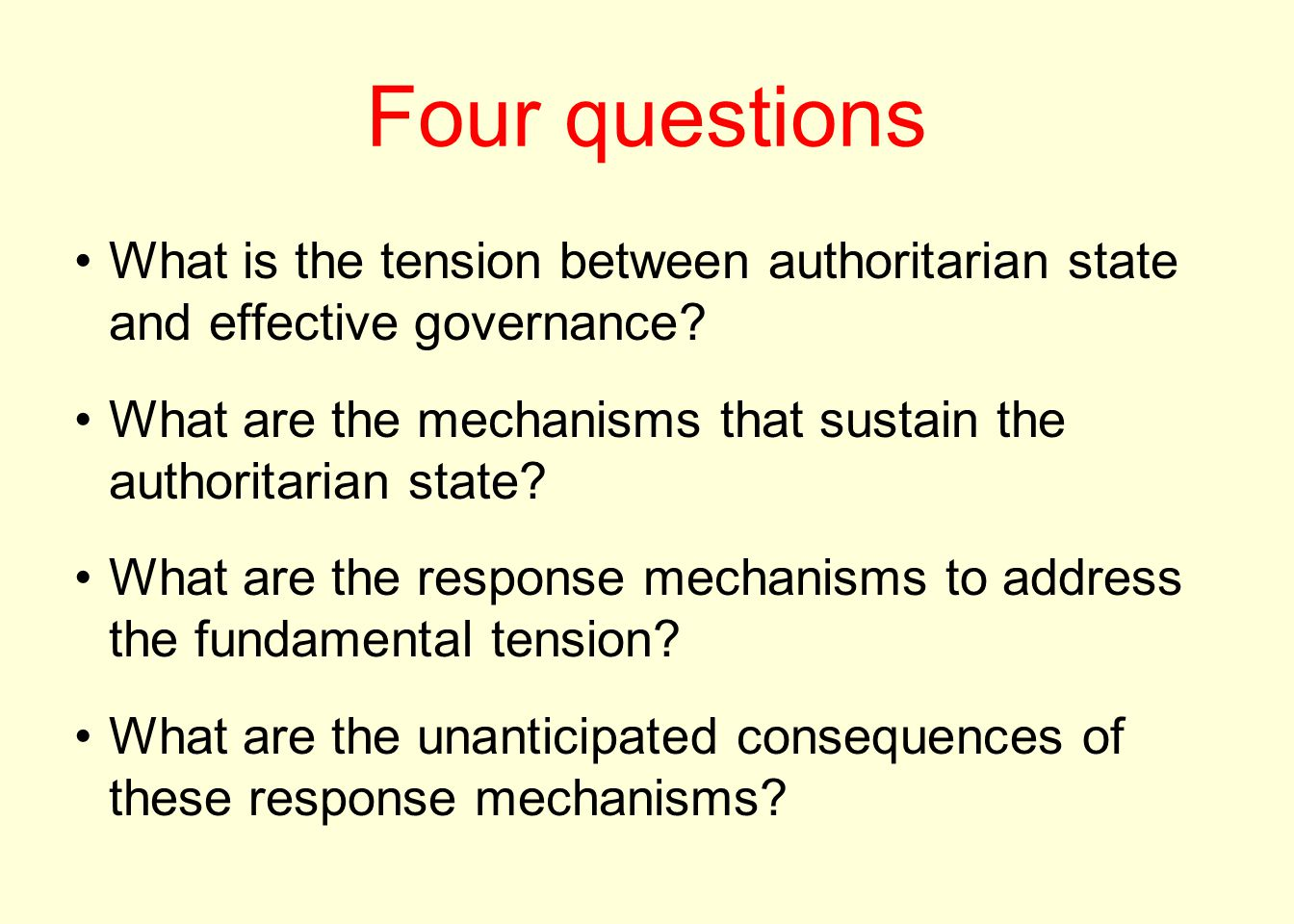 Four questions What is the tension between authoritarian state and effective governance