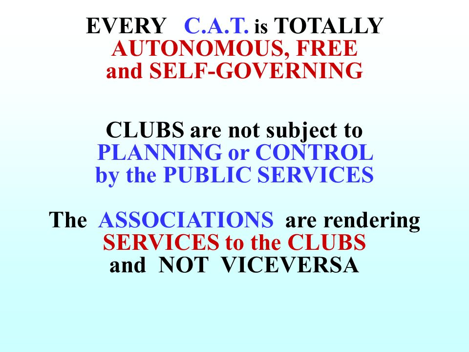 EVERY C.A.T. is TOTALLY AUTONOMOUS, FREE and SELF-GOVERNING