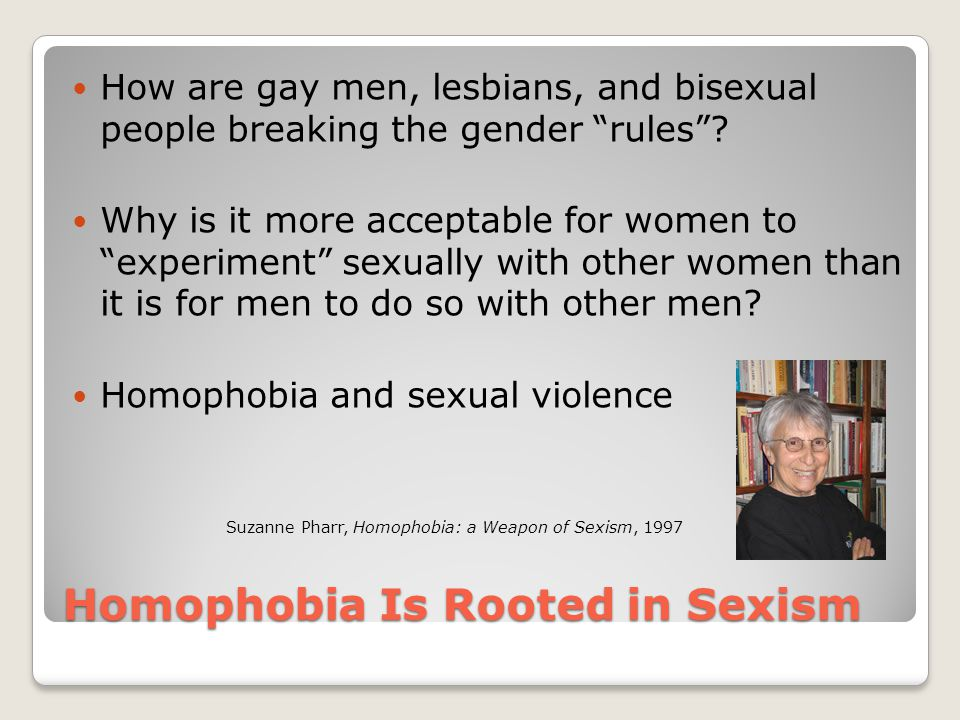 Homophobia Is Rooted in Sexism