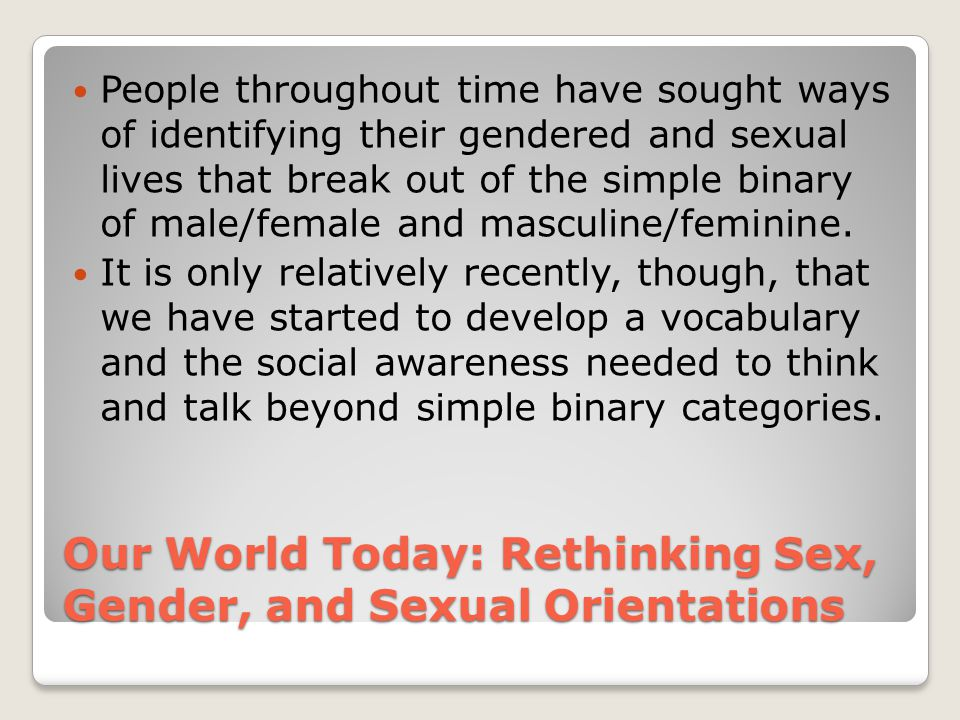 Our World Today: Rethinking Sex, Gender, and Sexual Orientations