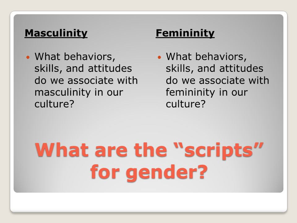 What are the scripts for gender