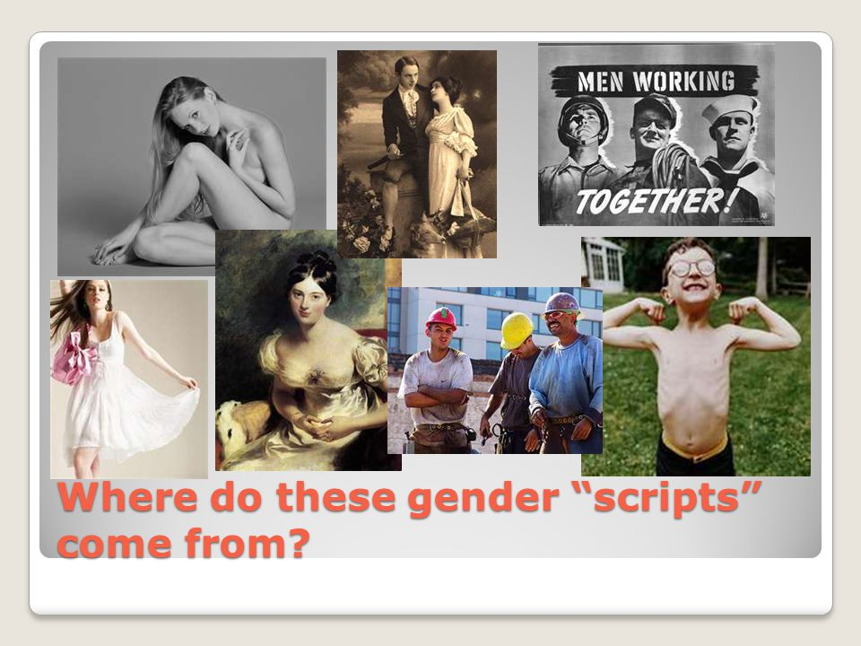 Where do these gender scripts come from