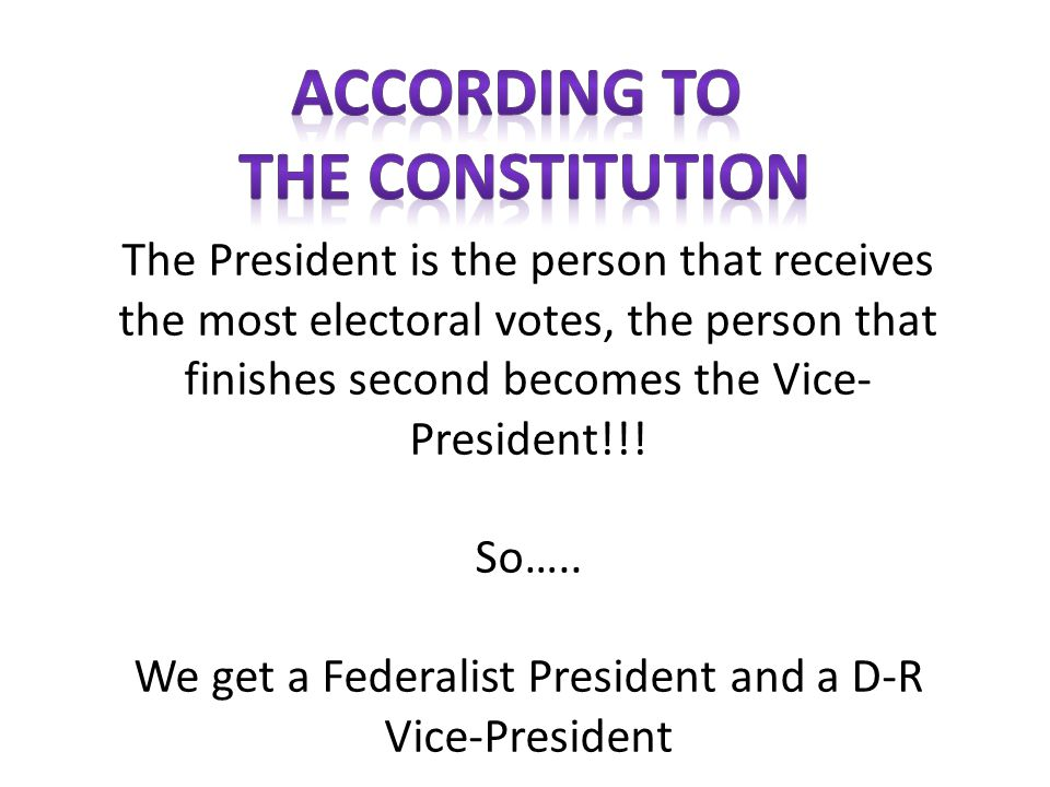 We get a Federalist President and a D-R Vice-President