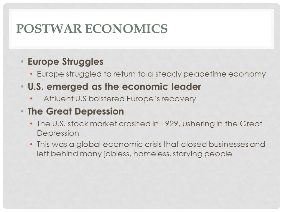 Postwar Economics Europe Struggles U.S. emerged as the economic leader