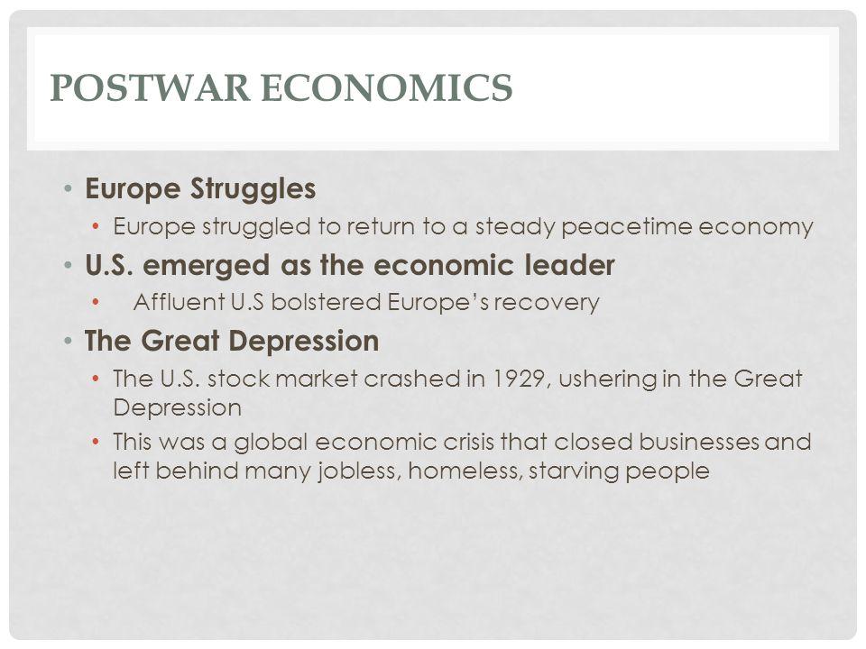 Postwar Economics Europe Struggles U.S. emerged as the economic leader