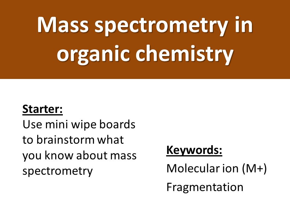 Mass spectrometry in organic chemistry