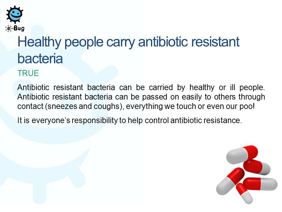 Healthy people carry antibiotic resistant bacteria