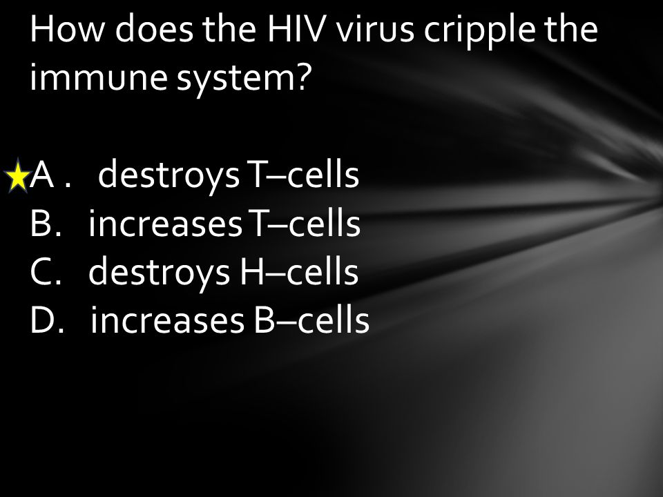 How does the HIV virus cripple the immune system