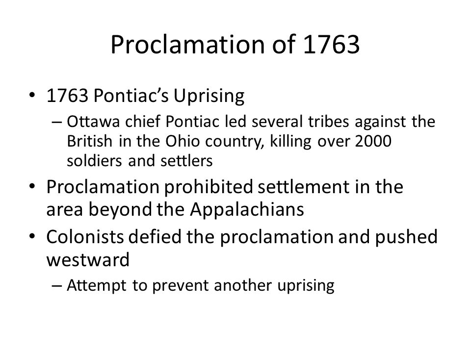 Proclamation of 1763 1763 Pontiac's Uprising