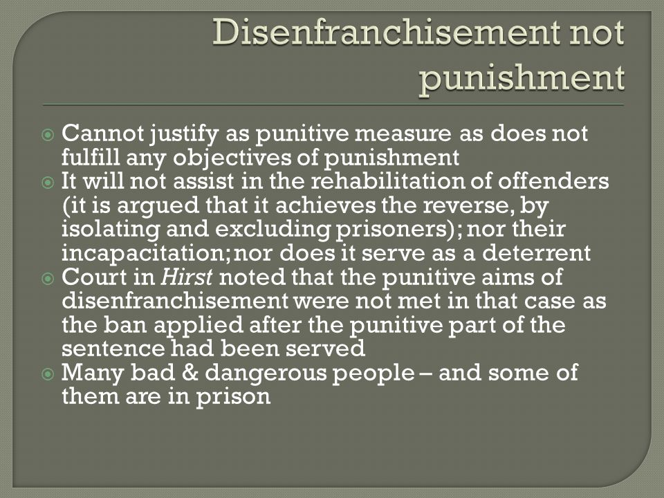 Disenfranchisement not punishment
