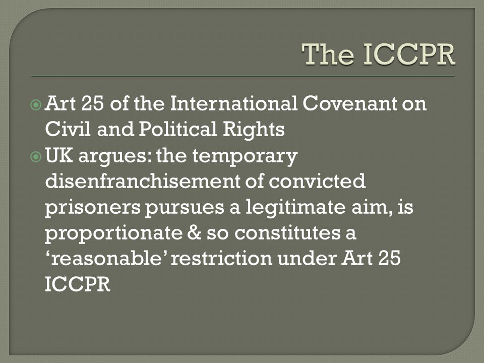 The ICCPR Art 25 of the International Covenant on Civil and Political Rights.