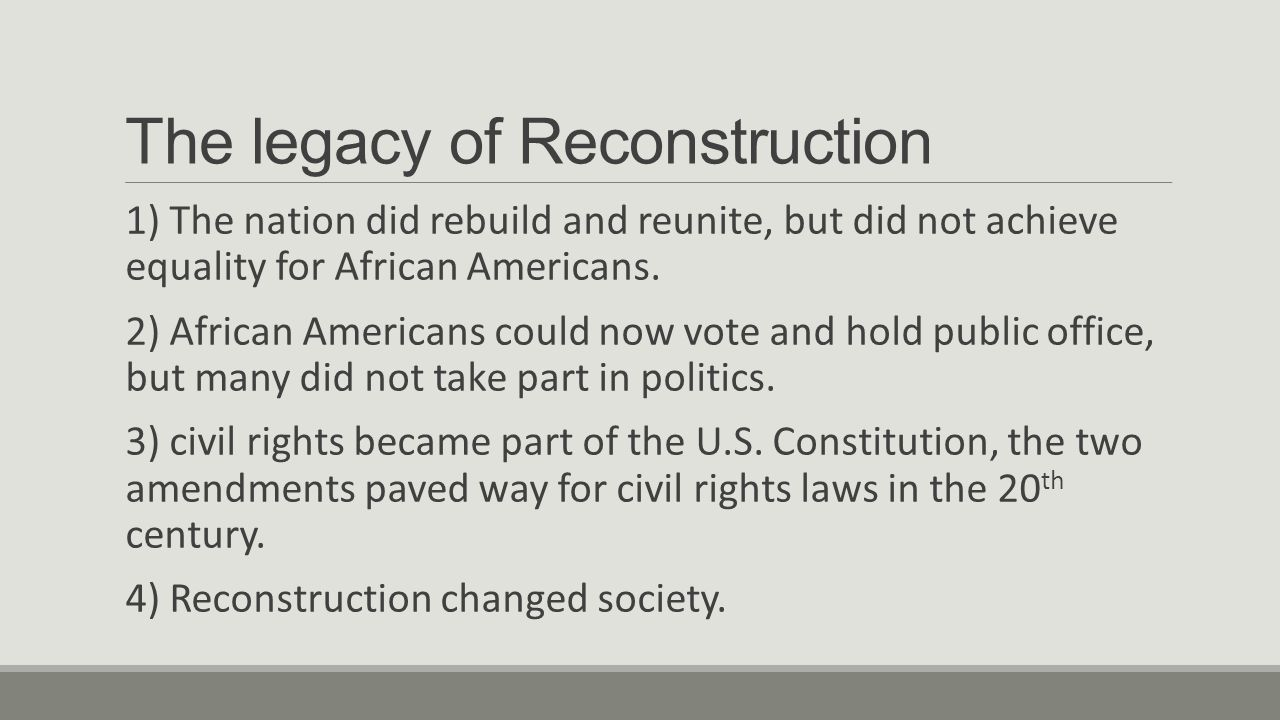 The legacy of Reconstruction