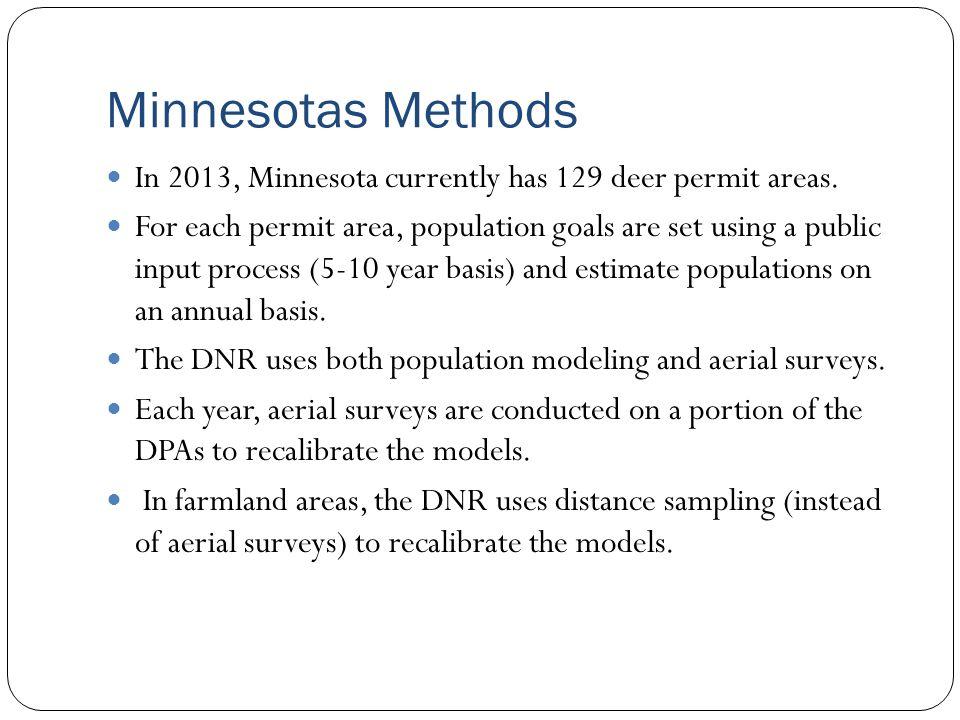 Minnesotas Methods In 2013, Minnesota currently has 129 deer permit areas.