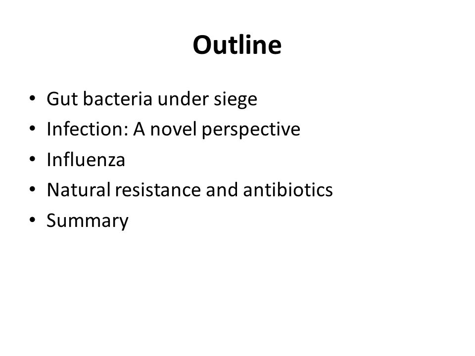 Outline Gut bacteria under siege Infection: A novel perspective