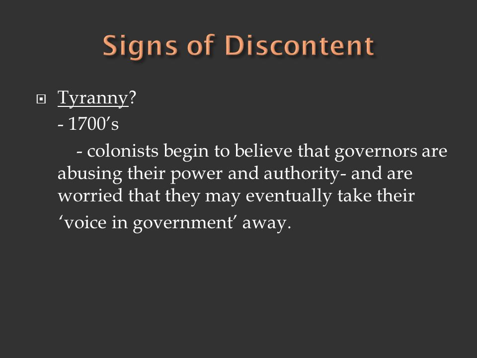 Signs of Discontent Tyranny - 1700's