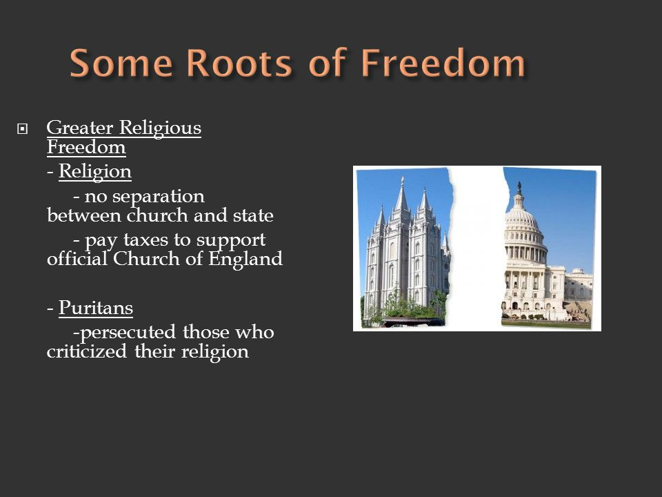 Some Roots of Freedom Greater Religious Freedom - Religion