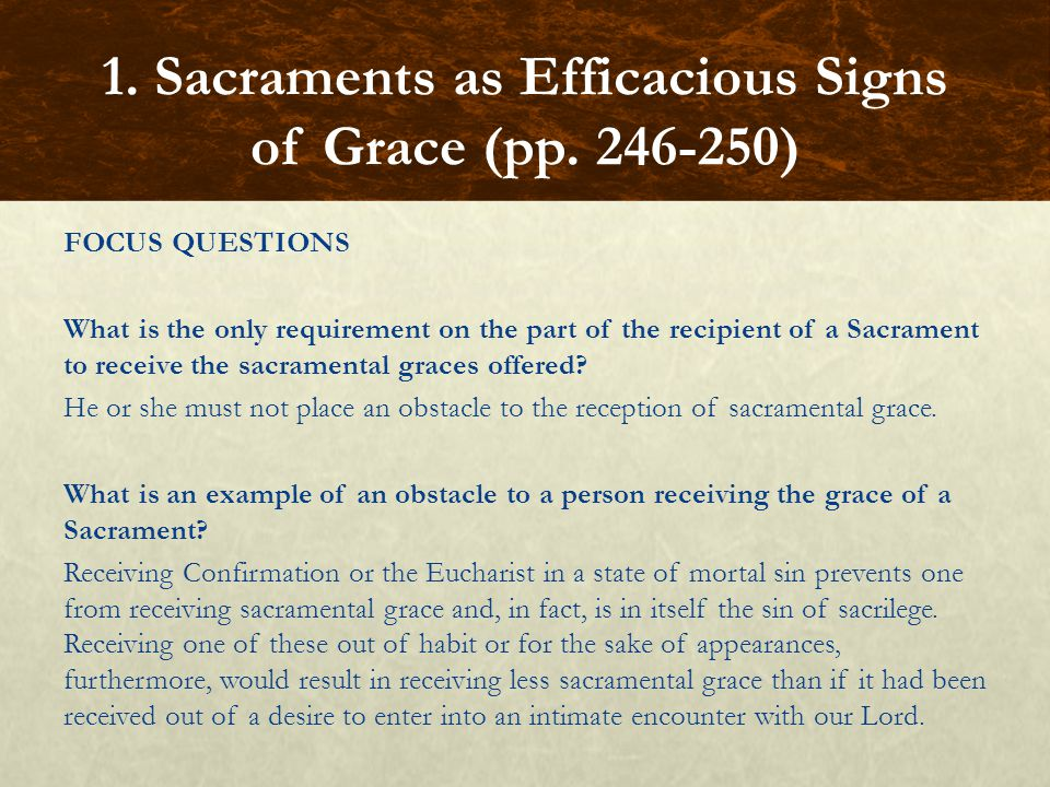 1. Sacraments as Efficacious Signs of Grace (pp. 246-250)