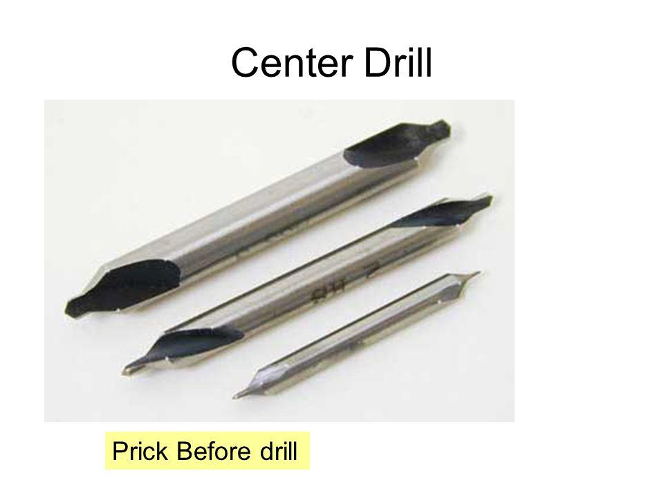Center Drill Prick Before drill