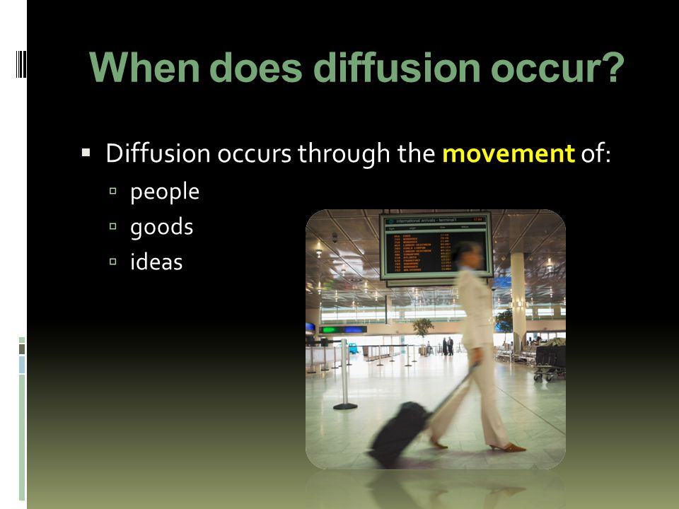 When does diffusion occur
