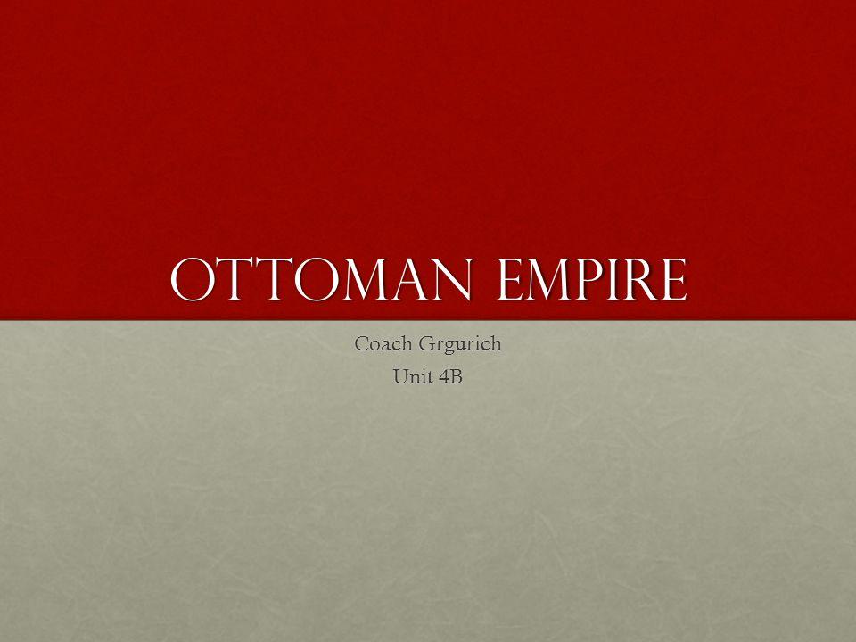 Ottoman Empire Coach Grgurich Unit 4B