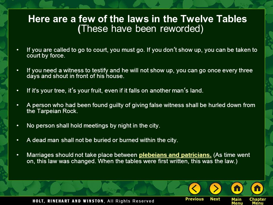 Here are a few of the laws in the Twelve Tables (These have been reworded)