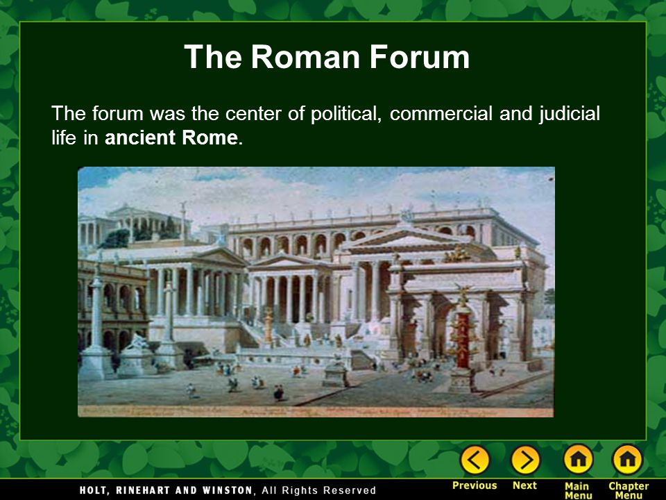 The Roman Forum The forum was the center of political, commercial and judicial life in ancient Rome.