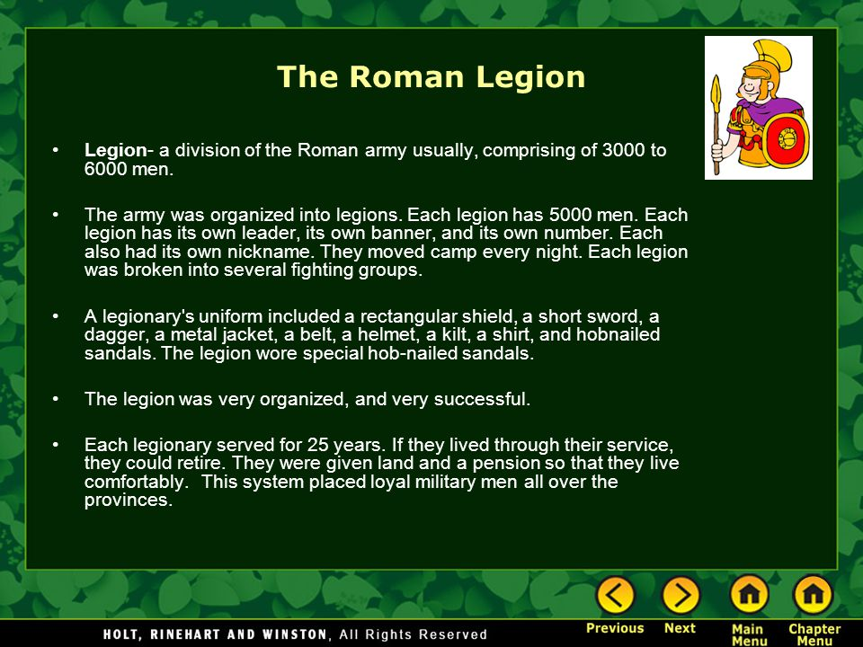 The Roman Legion Legion- a division of the Roman army usually, comprising of 3000 to 6000 men.