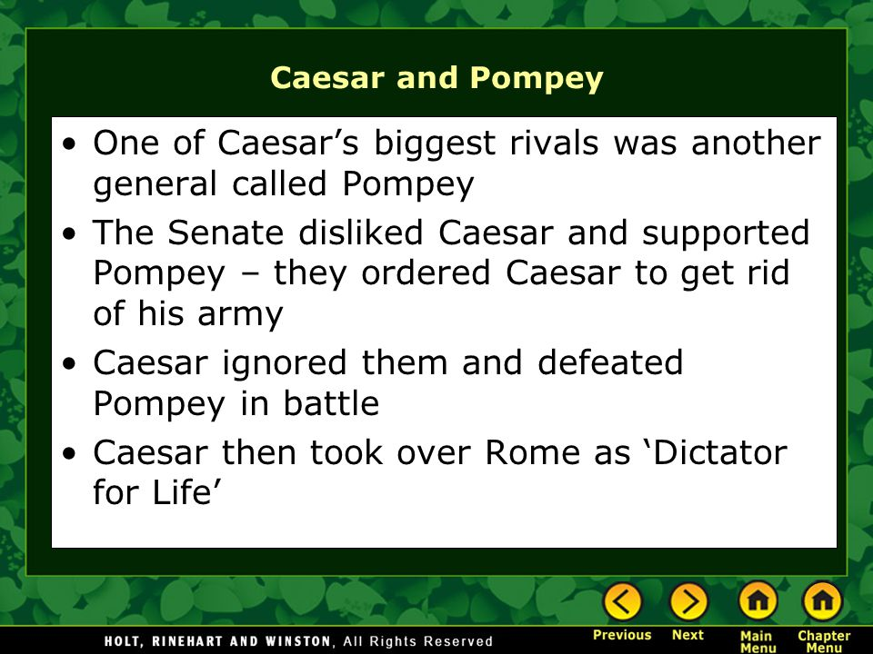 One of Caesar's biggest rivals was another general called Pompey