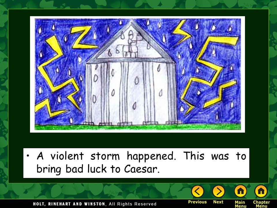 A violent storm happened. This was to bring bad luck to Caesar.
