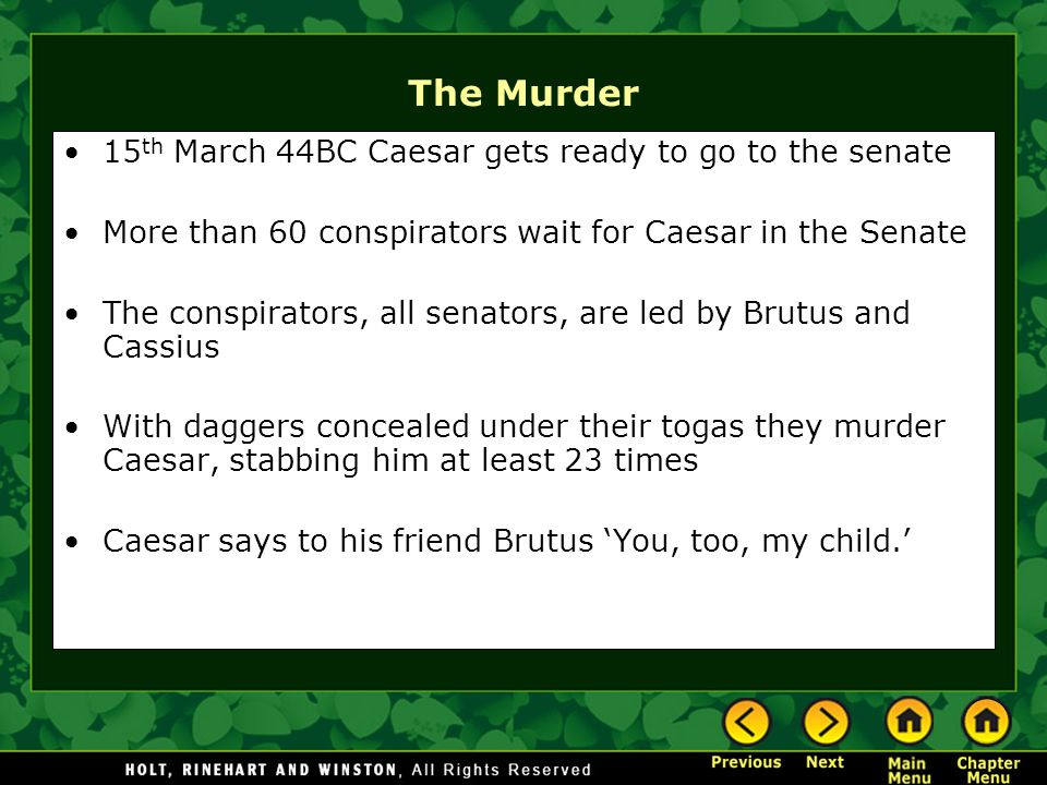 The Murder 15th March 44BC Caesar gets ready to go to the senate