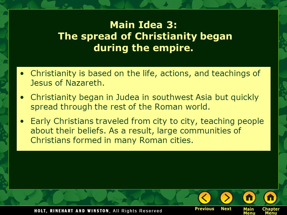 Main Idea 3: The spread of Christianity began during the empire.