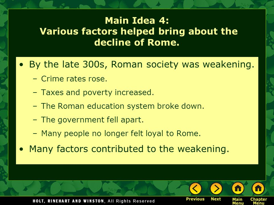 Main Idea 4: Various factors helped bring about the decline of Rome.