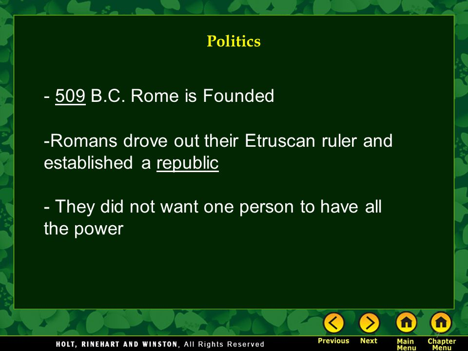 Romans drove out their Etruscan ruler and established a republic
