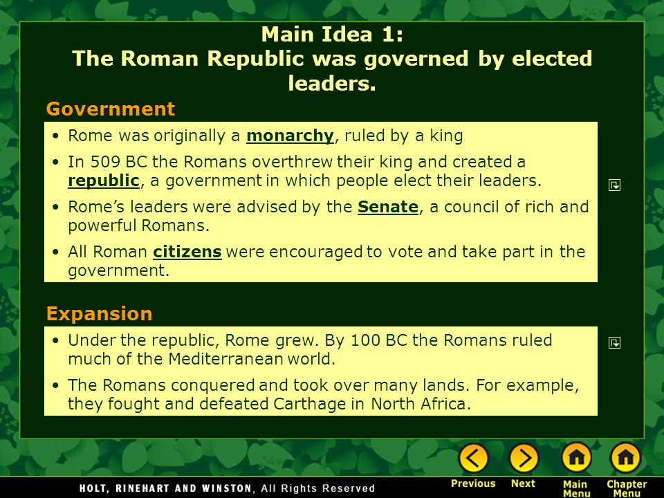 Main Idea 1: The Roman Republic was governed by elected leaders.