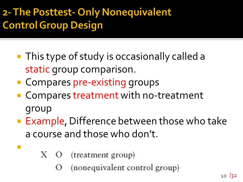 2- The Posttest- Only Nonequivalent Control Group Design