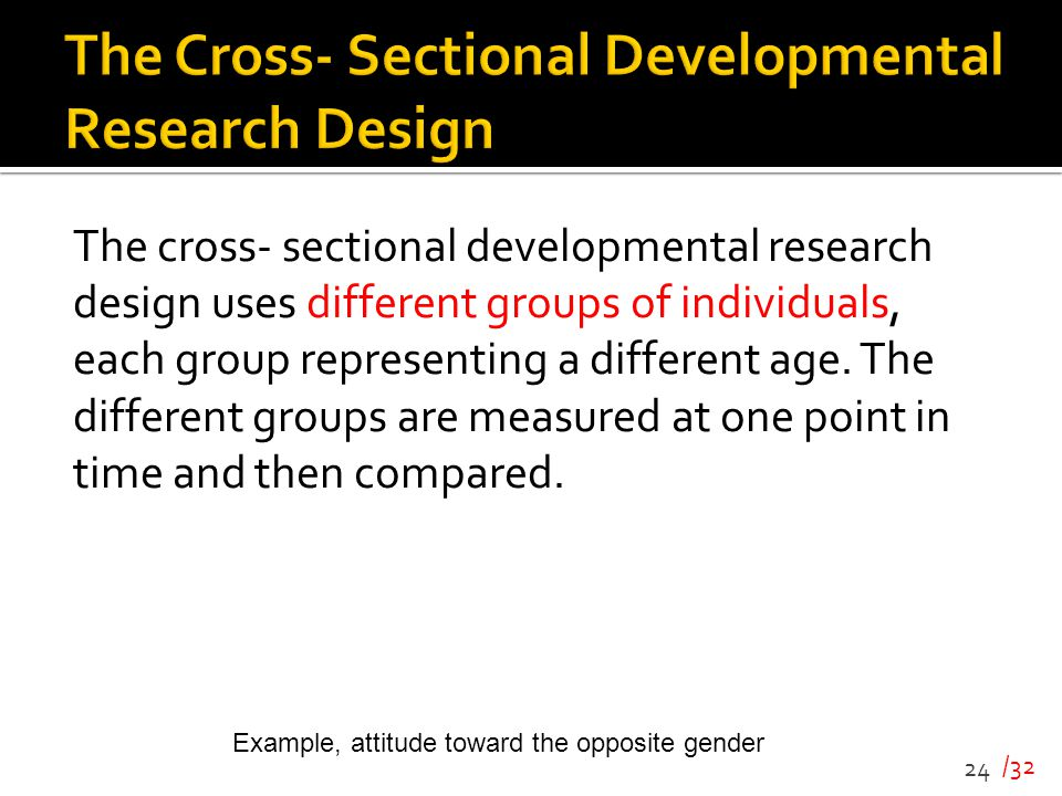 The Cross- Sectional Developmental Research Design