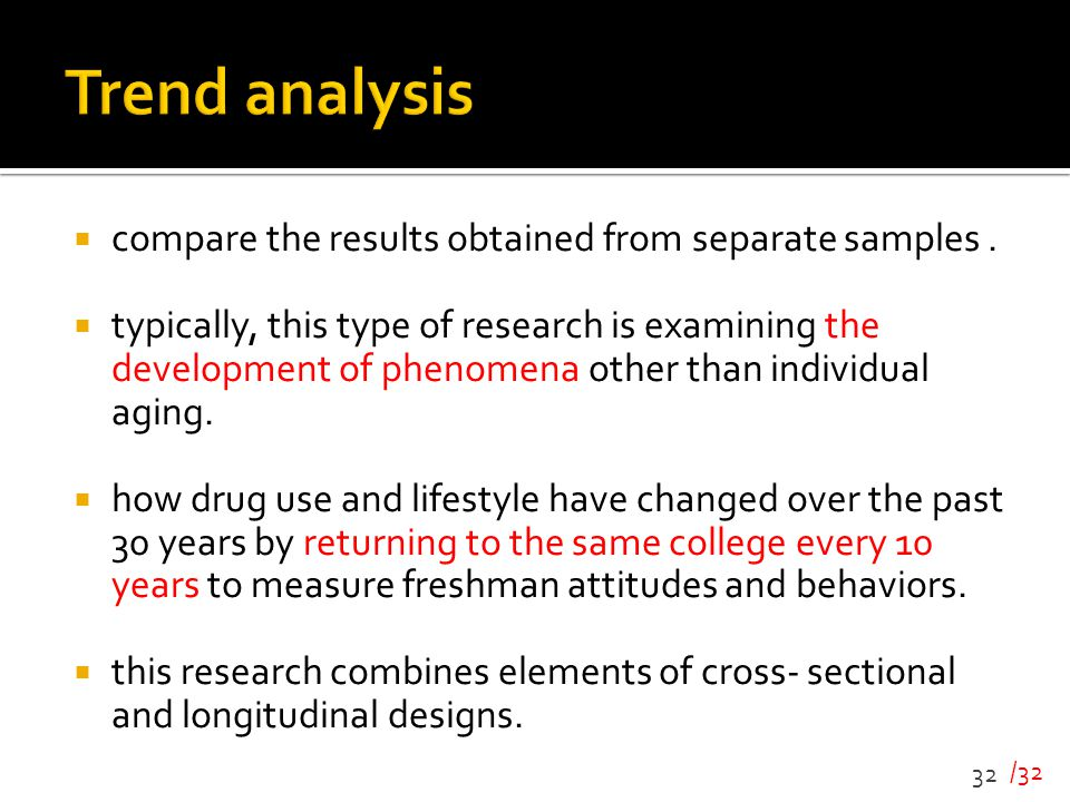 Trend analysis compare the results obtained from separate samples .