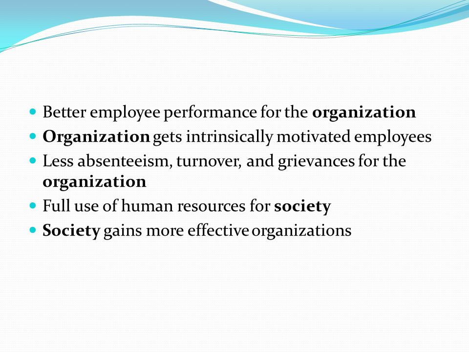 Better employee performance for the organization