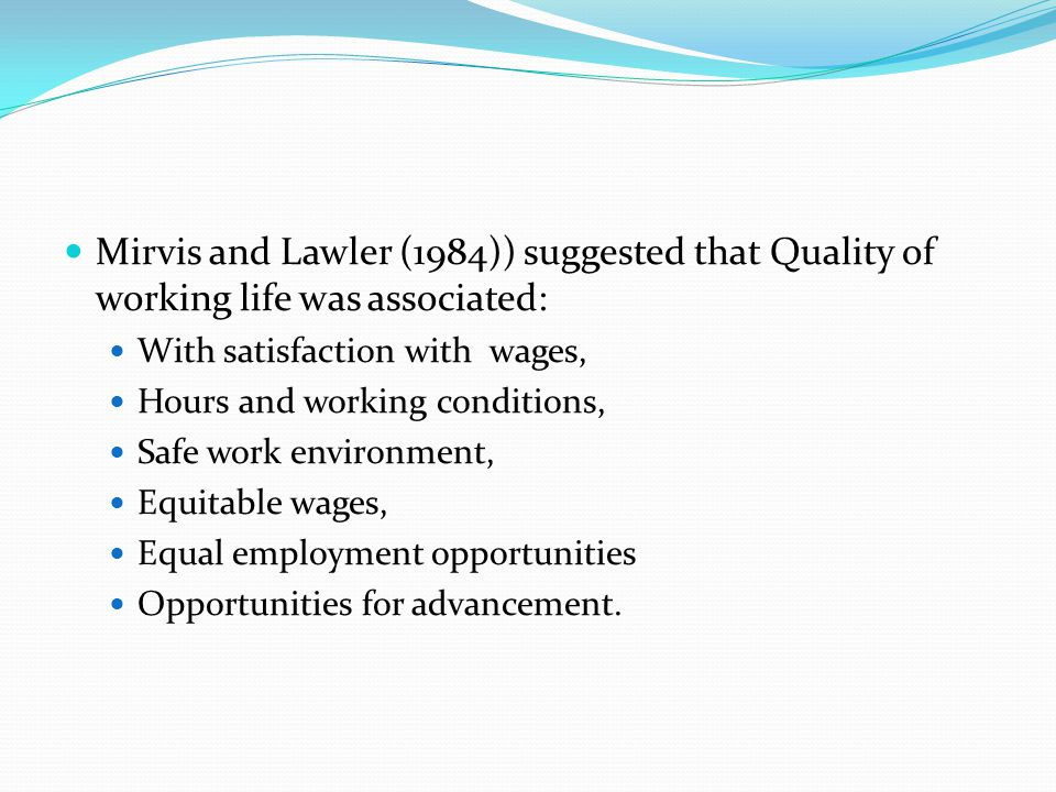 Mirvis and Lawler (1984)) suggested that Quality of working life was associated: