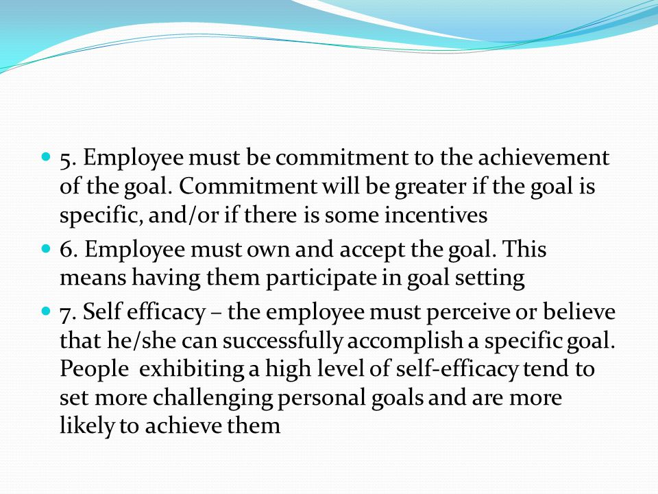 5. Employee must be commitment to the achievement of the goal