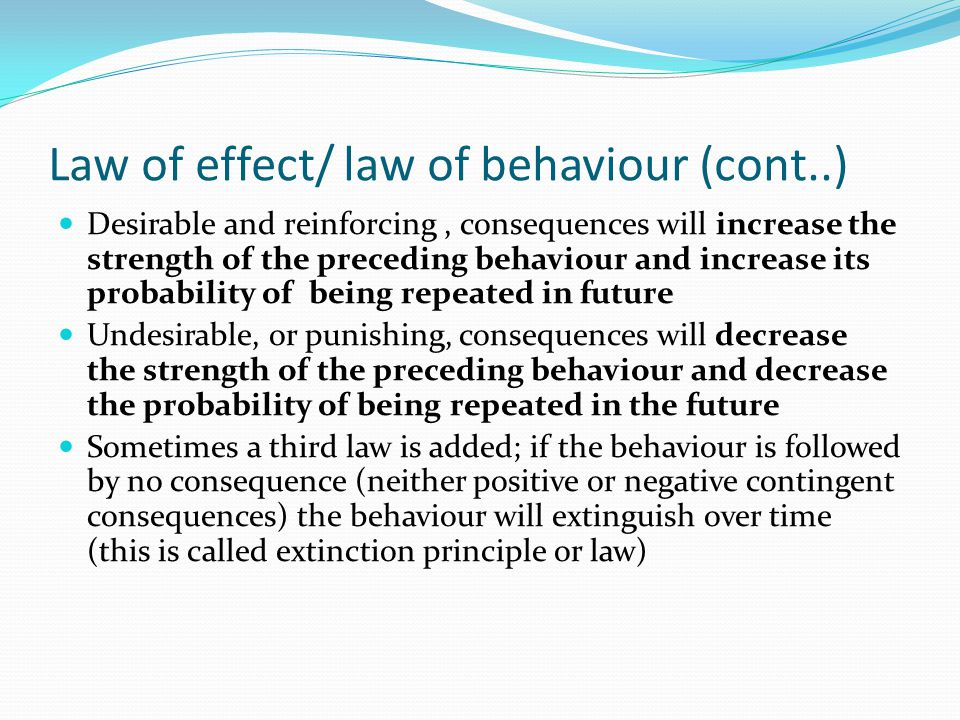 Law of effect/ law of behaviour (cont..)