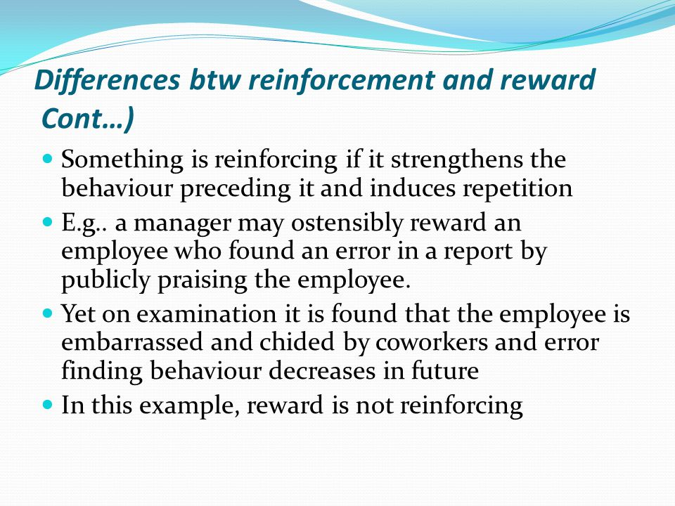 Differences btw reinforcement and reward Cont…)