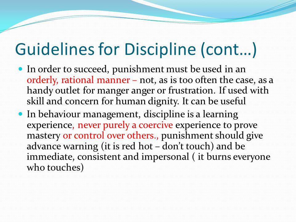 Guidelines for Discipline (cont…)