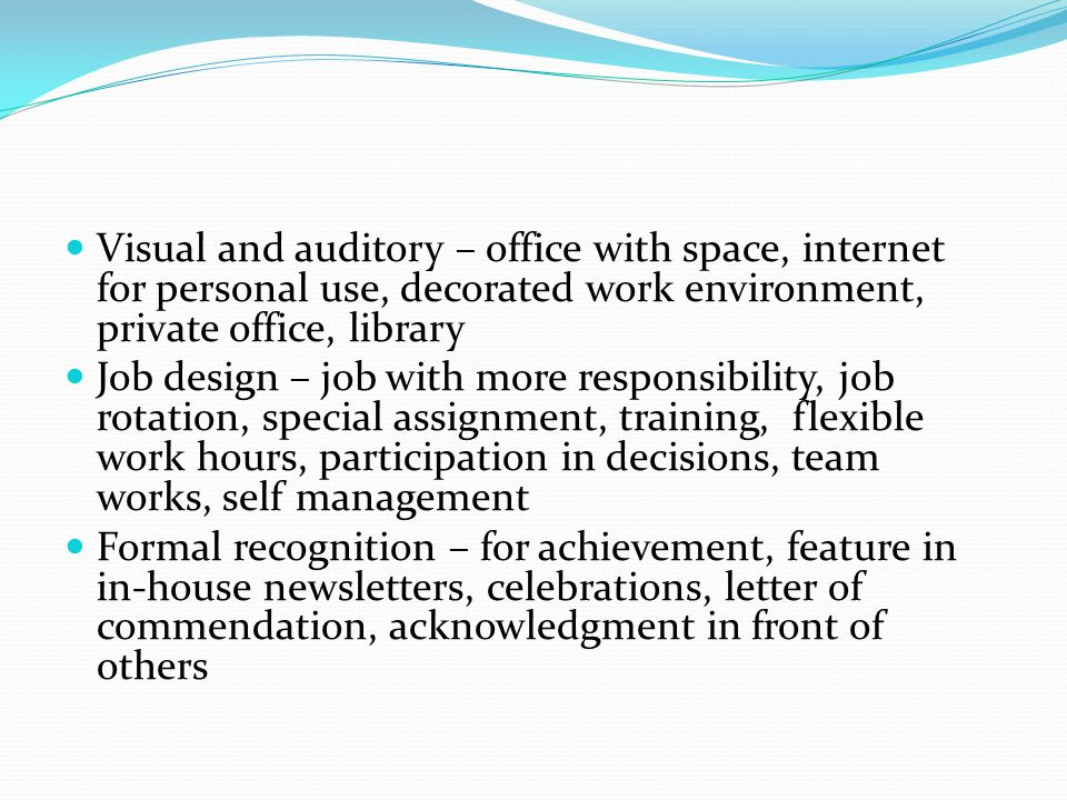 Visual and auditory – office with space, internet for personal use, decorated work environment, private office, library